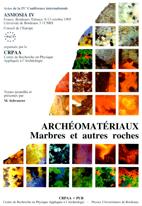 Archeomateriaux: Marbres et autres roches : ASMOSIA IV, Bordeaux-Talence, 9-13 octobre 1995 : actes de la IVeme Conference internationale de ... utilises dans le passe (French Edition)