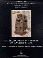 Interdisciplinary Studies on Ancient Stone: ASMOSIA VI, Proceedings of the Sixth International Conference of the Association for the Study of Marble and Other Stones in Antiquity, Venice, June 15-18, 2000
